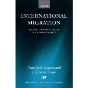 International Migration: Prospects and Policies in a Global Market (International Studies in Demography)