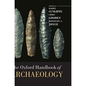 The Oxford Handbook of Archaeology (Oxford Handbooks)