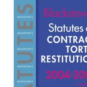 Statutes on Contract, Tort and Restitution 2004/2005 (Blackstone's Statute Series)