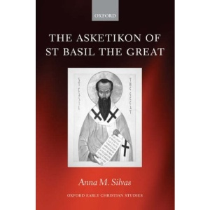 The Asketikon of St Basil the Great (Oxford Early Christian Studies)