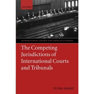 The Competing Jurisdictions of International Courts and Tribunals