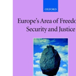 Europe's Area of Freedom, Security, and Justice (Collected Courses of the Academy of European Law)