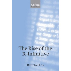 The Rise of the To-Infinitive (Oxford Linguistics)