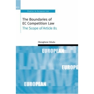 The Boundaries of EC Competition Law: The Scope of Article 81 (Oxford Studies in European Law)
