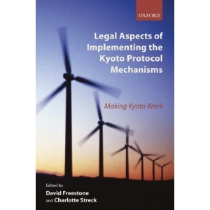 Legal Aspects of Implementing the Kyoto Protocol Mechanisms: Making Kyoto Work