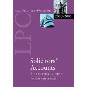 Solicitors' Accounts- 2006: A Practical Guide (Blackstone Legal Practice Course Guide)
