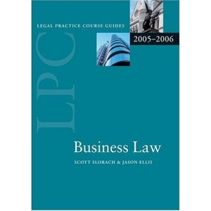 Business Law 2006 (Blackstone Legal Practice Course Guide)