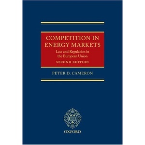 Competition in Energy Markets: Law and Regulation in the European Union