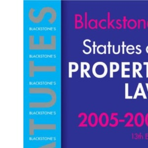 Statutes on Property Law 2005-2006 (Blackstone's Statute Series)