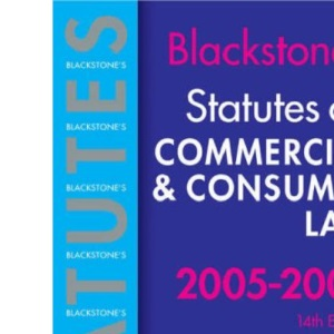 Statutes on Commercial and Consumer Law 2005-2006 (Blackstone's Statute Series)