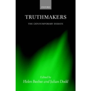 Truthmakers: The Contemporary Debate (Mind Association Occasional Series)