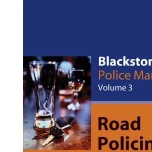 Blackstone's Police Manual Volume 3: Road Policing 2006 (Blackstone's Police Manuals)