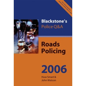 Roads Policing 2006 (Blackstone's Police Q & A)