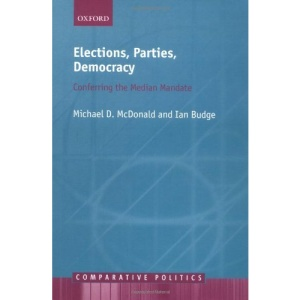 Elections, Parties, Democracy: Conferring the Median Mandate (Comparative Politics)