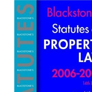 Blackstone's Statutes on Property Law 2006-2007 (Blackstone's Statute Series)