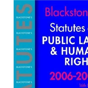 Blackstone's Statutes on Public Law and Human Rights 2006-2007 (Blackstone's Statute Series)