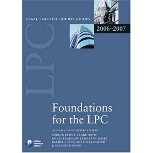 Foundations for the LPC 2006-07: 2006 Edition (Blackstone Legal Practice Course Guide)