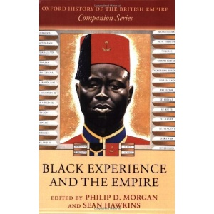 Black Experience and the Empire (Oxford History of the British Empire Companion Series)