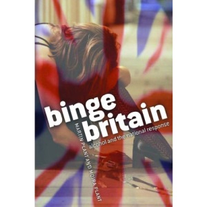 Binge Britain: Alcohol and the national response