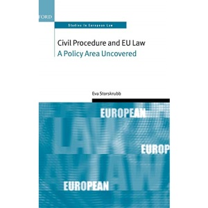 Civil Procedure and EU Law: A Policy Area Uncovered (Oxford Studies in European Law)