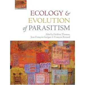 Ecology and Evolution of Parasitism: Hosts to Ecosystems (Oxford Biology)