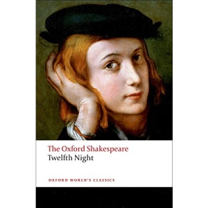 Twelfth Night, or What You Will: The Oxford Shakespeare: The Oxford Shakespeare Twelfth Night, or What You Will (Oxford World's Classics)
