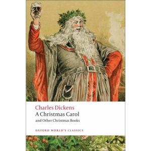 A Christmas Carol and Other Christmas Books n/e (Oxford World's Classics)