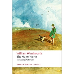 The Major Works: Including The Prelude (Oxford World's Classics)