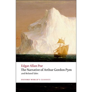 The Narrative of Arthur Gordon Pym of Nantucket and Related Tales (Oxford World's Classics)