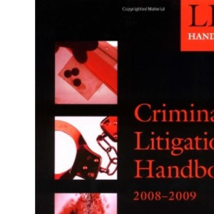 Criminal Litigation Handbook 2008-2009: 2008 Edition |a 2008 ed. (Blackstone Legal Practice Course Guide)