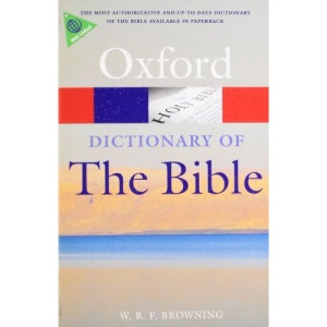A Dictionary of the Bible 2/e (Oxford Quick Reference)