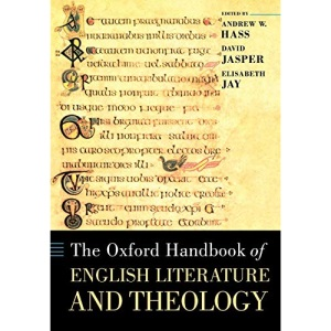 The Oxford Handbook of English Literature and Theology (Oxford Handbooks in Religion and Theology)