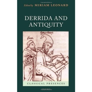 Derrida and Antiquity (Classical Presences)
