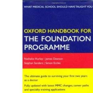 Oxford Handbook for the Foundation Programme (Oxford Handbooks Series)