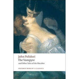 The Vampyre and Other Tales of the Macabre (Oxford World's Classics)