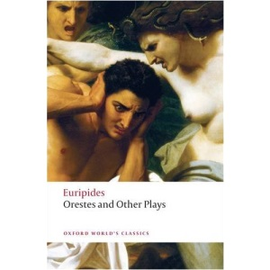 Orestes and Other Plays (Oxford World's Classics)