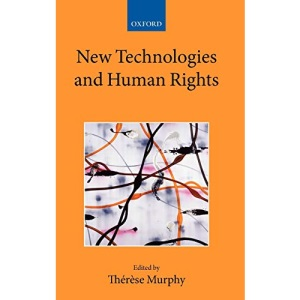 New Technologies and Human Rights (Collected Courses of the Academy of European Law)