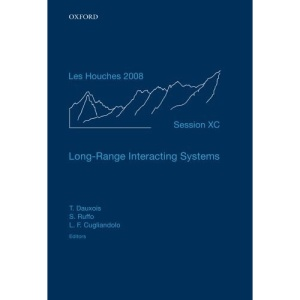 Long-Range Interacting Systems: Lecture Notes of the Les Houches Summer School: Volume 90, August 2008