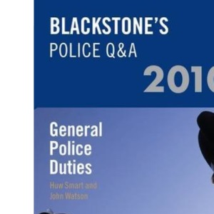 Blackstone's Police Q&A: General Police Duties 2010