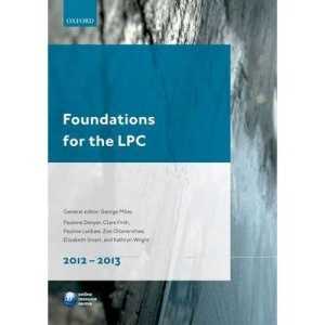 Foundations for the LPC 2011-2012 (Legal Practice Course Guide)
