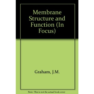 Membrane Structure and Function (In Focus)