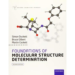 Foundations of Molecular Structure Determination 2/e (Oxford Chemistry Primers)