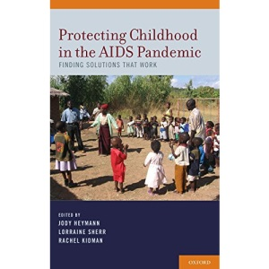 Protecting Childhood in the AIDS Pandemic: Finding Solutions that Work