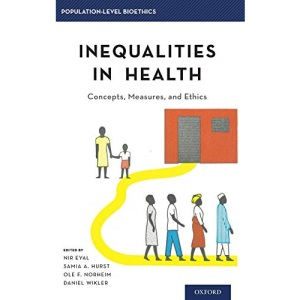 Inequalities in Health: Concepts, Measures, and Ethics (Population-Level Bioethics)