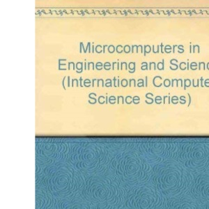 Microcomputers in Engineering and Science (International Computer Science Series)