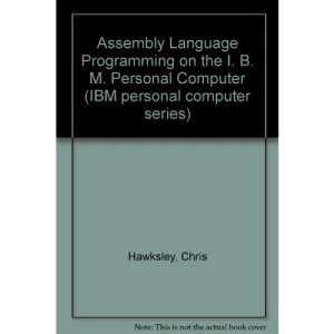 Assembly Language Programming on the I. B. M. Personal Computer (IBM personal computer series)