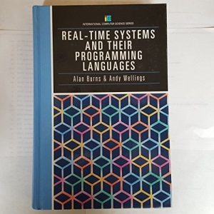 Real-Time Systems and Their Programming Languages (International Computer Science Series)