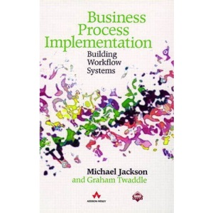 Business Process Implementation: Building Workflow Systems (ACM Press)
