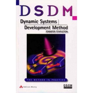DSDM Dynamic Systems Development Method: The Method in Practice