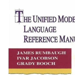 The Unified Modeling Language Reference Manual (Addison-Wesley Object Technology Series)